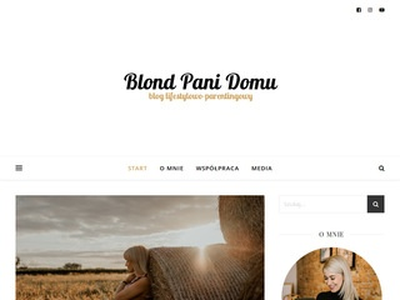 Blondpanidomu.pl - blog lifestylowo-parentingowy